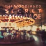 Secret Language Lyrics The Woodlands