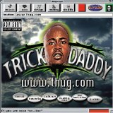 www.thug.com Lyrics Trick Daddy