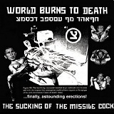 The Sucking Of The Missile Cock Lyrics World Burns To Death