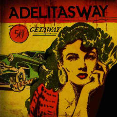 Getaway Lyrics Adelitas Way