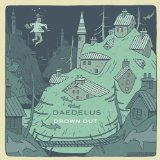 Drown Out Lyrics Daedelus