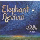 These Changing Skies Lyrics Elephant Revival