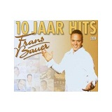 10 Jaar Hits Lyrics Frans Bauer