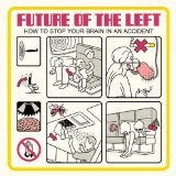 How To Stop Your Brain In an Accident Lyrics Future Of The Left