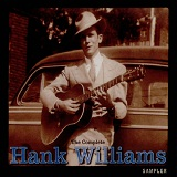 The Complete Hank Williams Lyrics Hank Williams