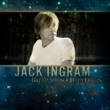 Big Dreams And High Hopes Lyrics Jack Ingram