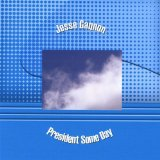 President Some Day Lyrics Jesse Gagnon