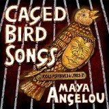 Caged Bird Songs Lyrics Maya Angelou
