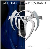 Future Past Lyrics Michael Thompson Band
