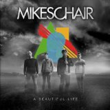 A Beautiful Life Lyrics Mikeschair