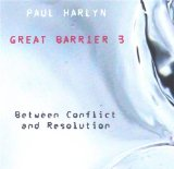 Great Barrier - Between Conflict and Resolution Lyrics Paul Harlyn
