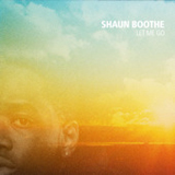 Let Me Go (Single) Lyrics Shaun Boothe