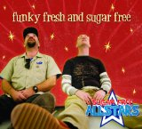 Funky Fresh and Sugar Free Lyrics Sugar Free Allstars