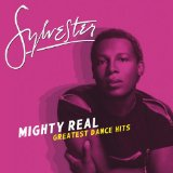Mighty Real: Greatest Dance Hits Lyrics Sylvester