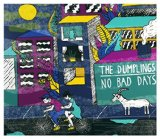 No Bad Days Lyrics The Dumplings