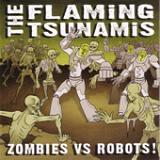 Zombies Vs Robots (EP) Lyrics The Flaming Tsunamis