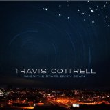 When The Stars Burn Down Lyrics Travis Cottrell