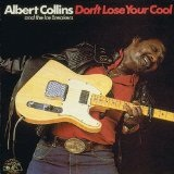 Don't Lose Your Cool Lyrics Albert Collins