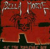 As The Reasons Die Lyrics Bella Morte