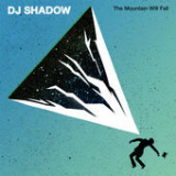 The Mountain Will Fall Lyrics DJ Shadow