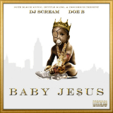 Baby Jesus (Mixtape) Lyrics Doe B