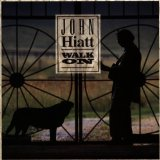 Walk On Lyrics John Hiatt