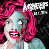 Die A Legend Lyrics Monsters Scare You