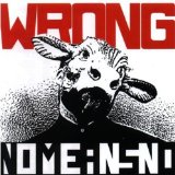 Wrong Lyrics Nomeansno
