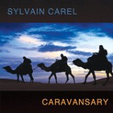 Caravansary Lyrics Sylvain Carel
