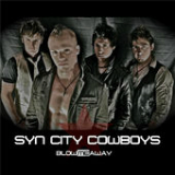 Blow Me Away Lyrics Syn City Cowboys