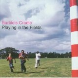 Playing In the Fields Lyrics Barbie's Cradle