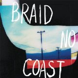 No Coast Lyrics Braid
