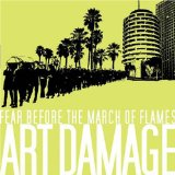 Art Damage Lyrics Fear Before The March Of Flames