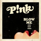 Blow Me (One Last Kiss) (Single) Lyrics Pink