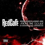 Above The Cloudz (Mixtape) Lyrics Red Cafe