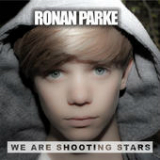 We Are Shooting Stars (Remix) [EP] Lyrics Ronan Parke
