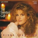 The Sweetest Gift Lyrics Trisha Yearwood