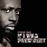 If I Were President: The Haitian Experience Lyrics Wyclef Jean