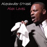 Alex Loves Lyrics Alexander O'Neal