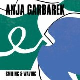 Smiling & Waving Lyrics Anja Garbarek