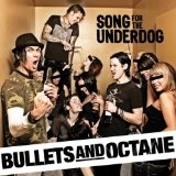 Song for the Underdog Lyrics Bullets And Octane