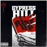 Rise Up Lyrics Cypress Hill