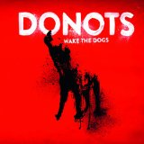 Wake the Dogs Lyrics Donots