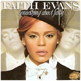 Something About Faith Lyrics Faith Evans