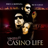 Mister 16: Casino Life (Mixtape) Lyrics French Montana