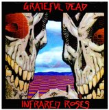Infrared Roses Lyrics Grateful Dead