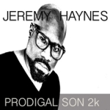 Prodigal Son 2k Lyrics Jeremy Haynes