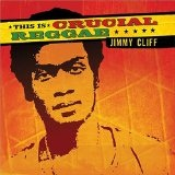 This Is Crucial Reggae Lyrics Jimmy Cliff