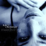 Moodswing Lyrics Kacy Crowley