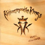 Royal Highness Lyrics Kottonmouth Kings